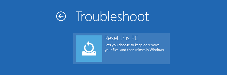 Troubleshoot - reset this PC
