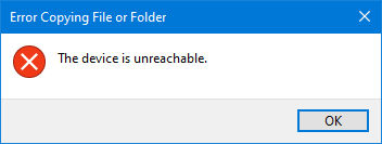 Error Copying File or Folder the device is unreachable